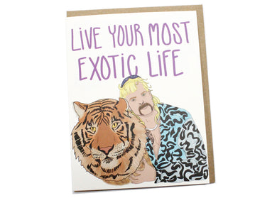 Live Your Most Exotic Life Card