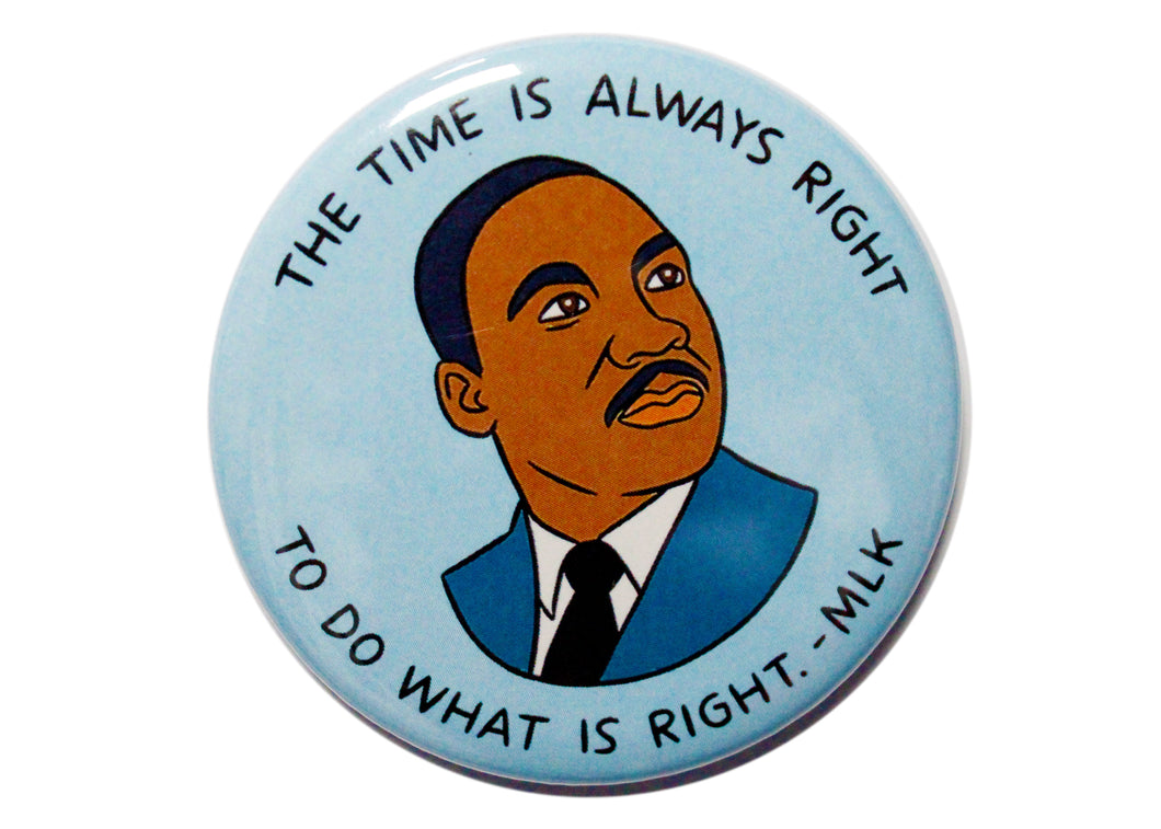 MLK The Time Is Always Right Magnet