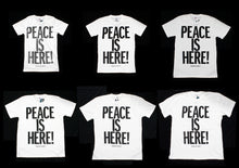 "EXCLUSIVE ""Peace Is Here: Because We Make It"" Tee"