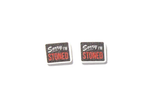 Sorry I'm Stoned Earrings