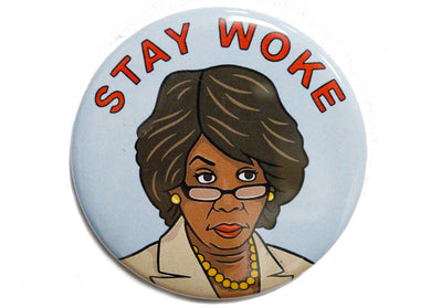 Stay Woke Maxine Waters Magnet