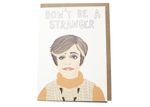 Don't Be A Stranger Card