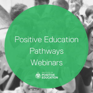 Positive Education Pathways Webinars