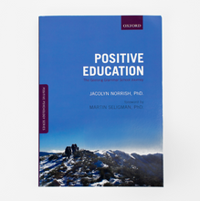 Positive Education: The Geelong Grammar School Journey