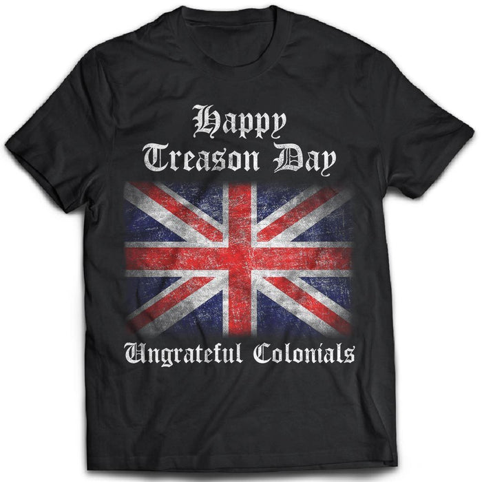 CustomCat Apparel Gildan Ultra Cotton T-Shirt / Black / S Happy Treason Day Ungrateful Colonials Tshirt