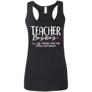 CustomCat Apparel Ladies' Softstyle Racerback Tank / Black / S Teacher besties I'll be there for you t-shirt