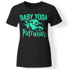 CustomCat Apparel Ladies' T-Shirt / Black / S baby yoda is my patronus parody ladies t-shirt