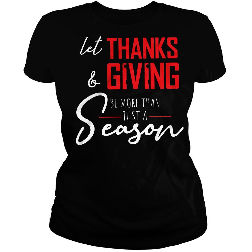 CustomCat Apparel Ladies' T-Shirt / Black / S Let Thanks & giving Be More Than Just Season T-Shirt For Women