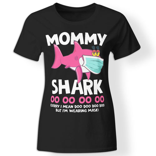 CustomCat Apparel Ladies' T-Shirt / Black / S Mothers day quarantine 2020 gift idea for mom mommy shark t-shirt