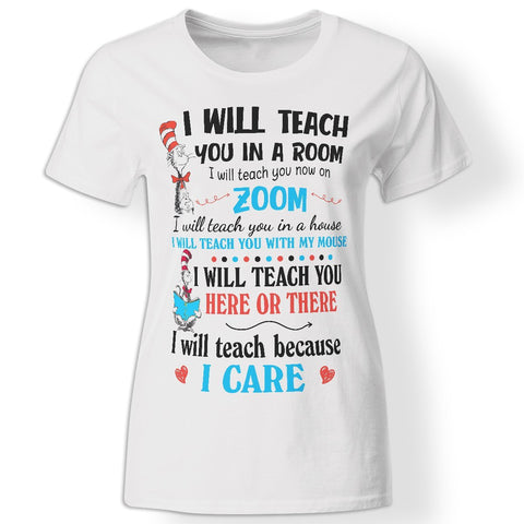 CustomCat Apparel Ladies' T-Shirt / White / S I will teach you in a room I will teach you now on zoom funny white t-shirt for quarantined women teachers