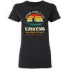 CustomCat Apparel Ladies' V-Neck T-Shirt / Black / S Some girls go kayaking and drink too much kayak gift t-shirt for women