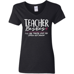 CustomCat Apparel Ladies' V-Neck T-Shirt / Black / S Teacher besties I'll be there for you t-shirt