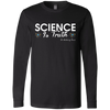 CustomCat Apparel Long Sleeve T-shirt / Black / S Science is truth Dr Anthony Fauci quote t-shirt