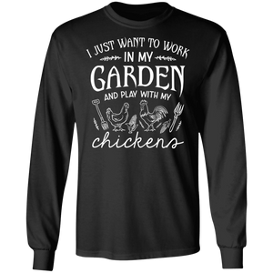 CustomCat Apparel Long-Sleeve Ultra Cotton T-Shirt / Black / S I just want to work in my garden play with my chickens t-shirt