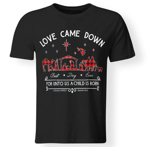 CustomCat Apparel love came down for unto us a child is born T-shirt