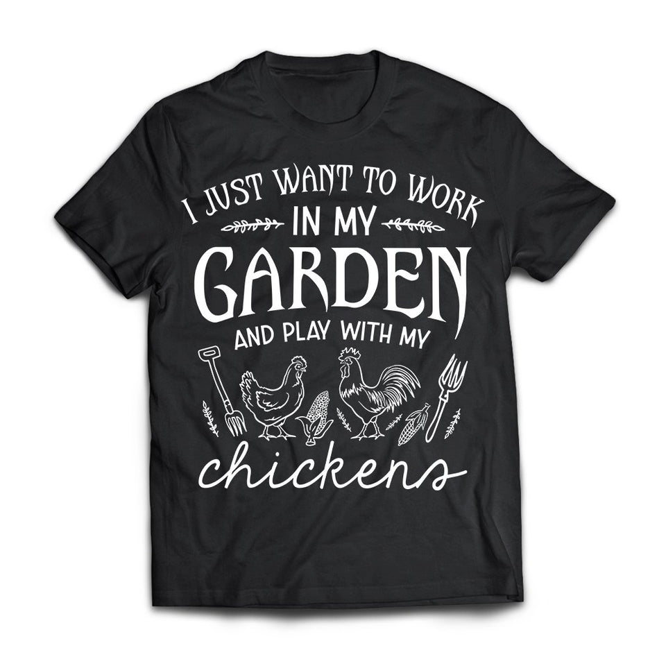 CustomCat Apparel Next Level Premium Short Sleeve T-Shirt / Black / X-Small I just want to work in my garden play with my chickens t-shirt