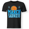 CustomCat Apparel Premium Men T-Shirt / Black / S March sadness basketball 2020