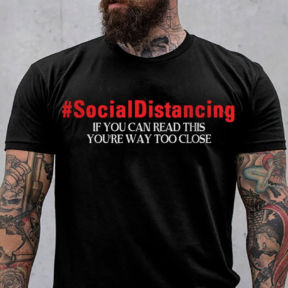 CustomCat Apparel Premium Men T-Shirt / Black / S Social distancing if you can read this you're way to close t-shirt