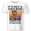 CustomCat Apparel Premium Men T-Shirt / White / S It's not a dad bod it's a father figure t-shirt