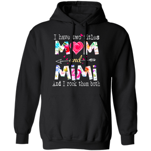 CustomCat Apparel Unisex Pullover Hoodie 8 oz. / Black / S I have two tittles mom and mimi t-shirt