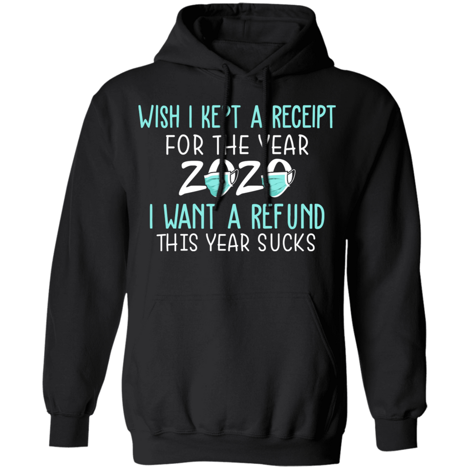 CustomCat Apparel Unisex Pullover Hoodie 8 oz. / Black / S Wish I kept a receipt for the year 2020 I want a refund t-shirt for women