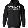CustomCat Apparel Unisex Pullover Hoodie / Black / S Science is truth Dr Anthony Fauci quote t-shirt