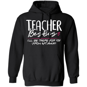 CustomCat Apparel Unisex Pullover Hoodie / Black / S Teacher besties I'll be there for you t-shirt