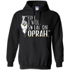 Fine I Will Swear on Oprah Hoodie Sweatshirts - Stephen & Kiara