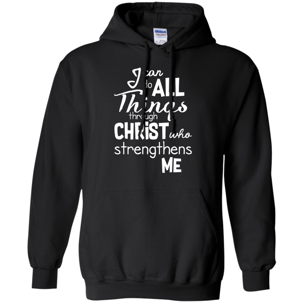 I Can Do All Things Through Christ Hoodie Sweatshirts - Stephen & Kiara