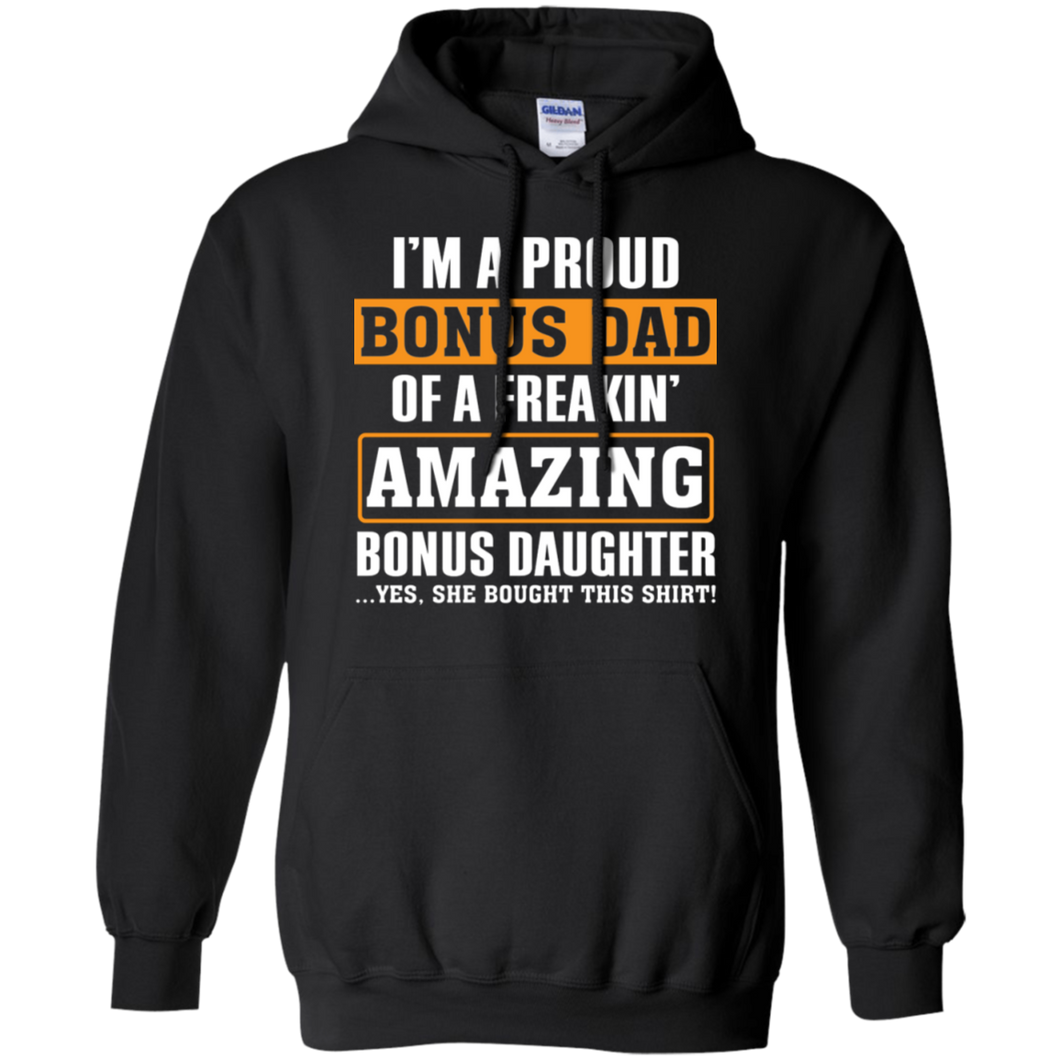 I'm A Proud Bonus Dad Of A Freaking Amazing Bonus Daughter Awesome Gift For Father's Day Hoodie Sweatshirts - Stephen & Kiara