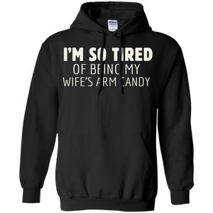 I'm So Tired of Being My Wife's Arm Candy - Funny Men's Hoodie - Stephen & Kiara