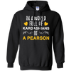 In A World Full Of Kardashians Be A Pearson Hoodie - Stephen & Kiara
