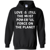 Love Is Still The Most Powerful Force On The Planet Hoodie - Stephen & Kiara