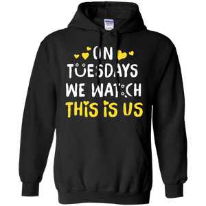 CustomCat Sweatshirts Black / S On Tuesday We Watch This Is Us Hoodie