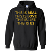 CustomCat Sweatshirts Black / S This Is Real This Is Love This Is Life This Is Us Hoodie
