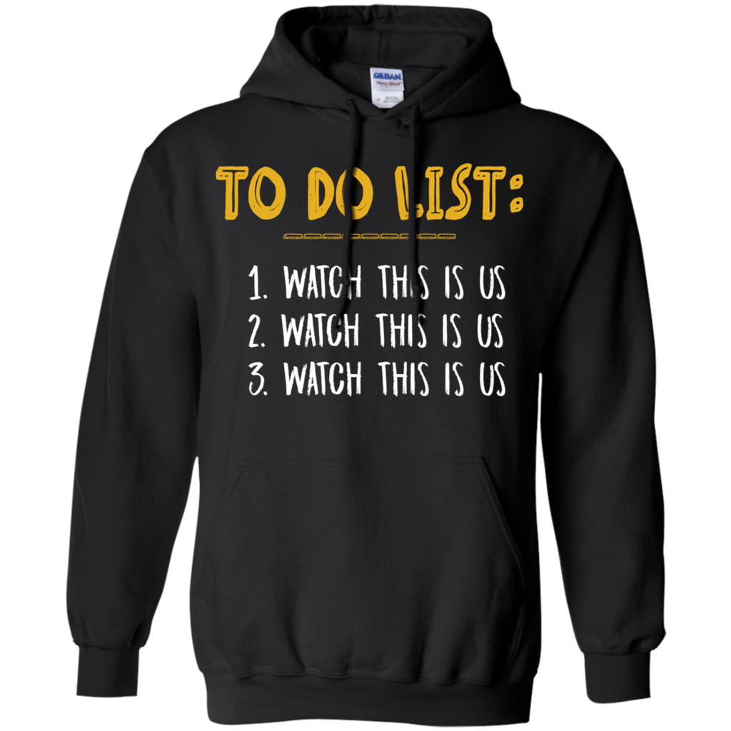 CustomCat Sweatshirts Black / S To Do List Watch This Is Us Hoodie