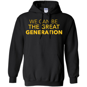 CustomCat Sweatshirts Black / S We Can Be The Great Generation Hoodie
