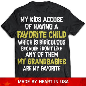 CustomCat T-Shirts Black / S My Kids Accuse Me Of Having A Favorite Child Tshirt