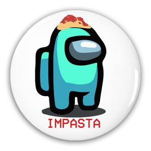 Imposter - Impasta Pin-Back Button