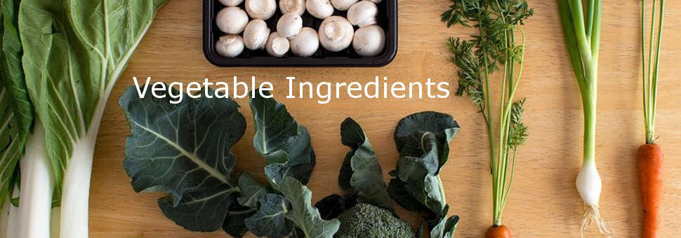 Vegetable Ingredients
