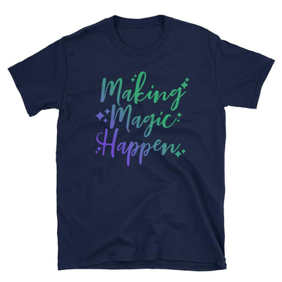 Making Magic Happen t-shirt