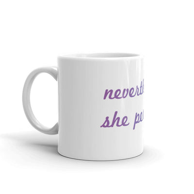 Nevertheless, She Persisted mug