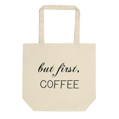 But First Coffee Eco Tote Bag