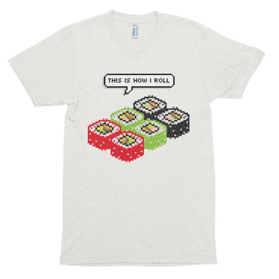 This is how I roll shirt