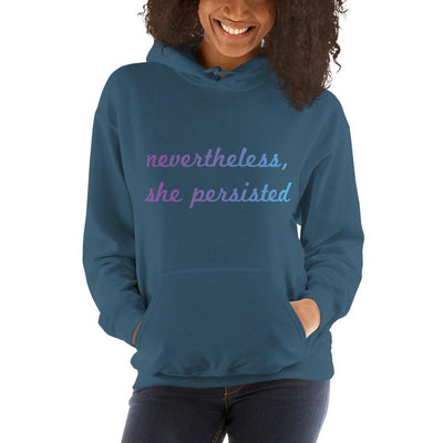 Nevertheless, She Persisted Hooded Sweatshirt