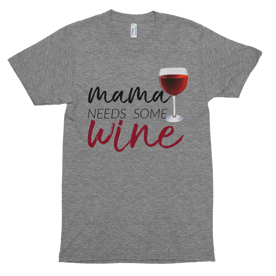 Mama Needs Some Wine soft t-shirt