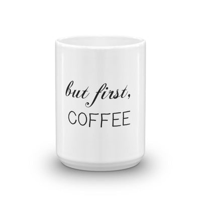 But First, Coffee mug