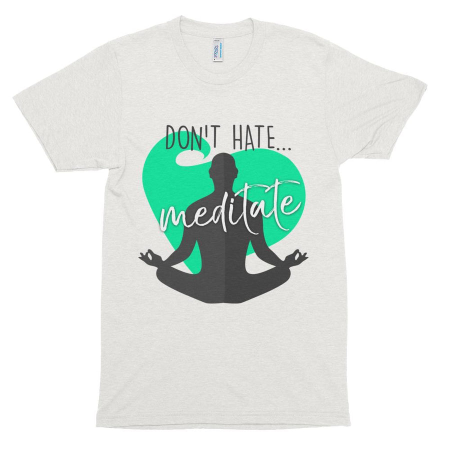 Don't Hate Meditate soft tee