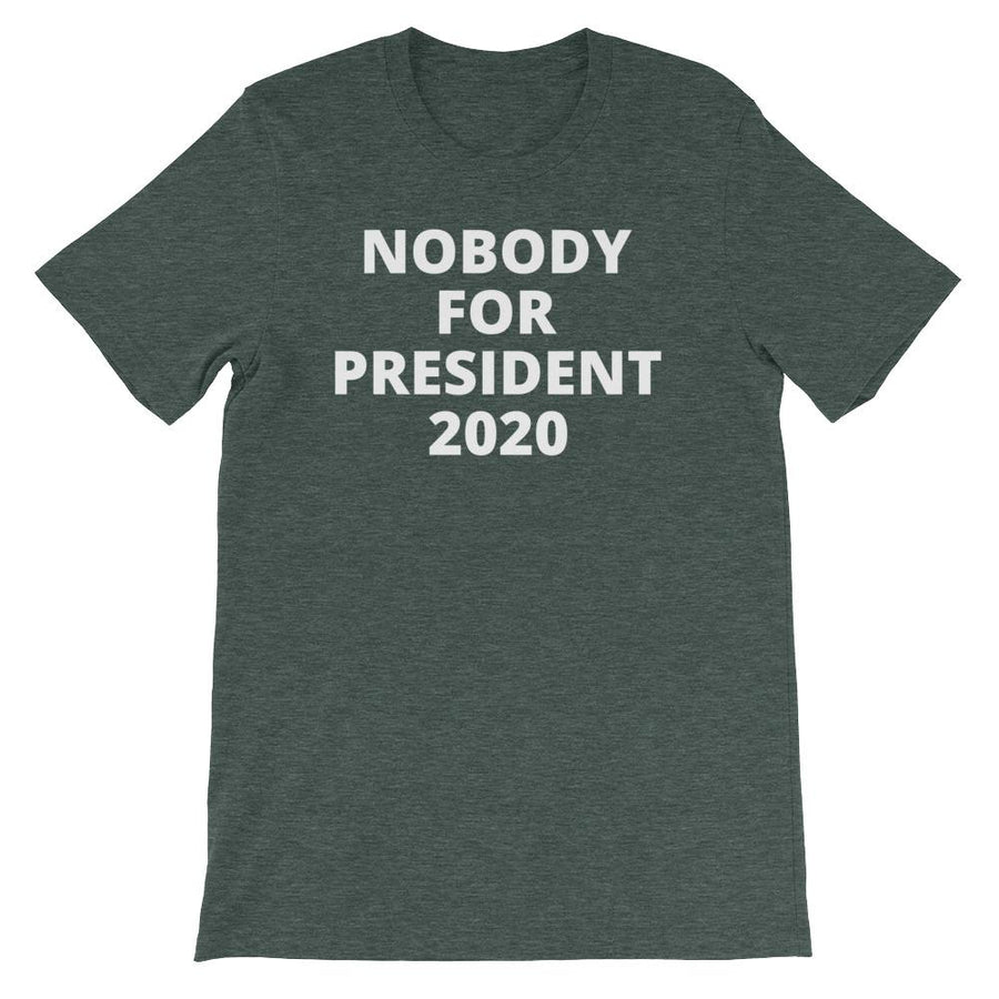 Nobody for President Unisex T-Shirt
