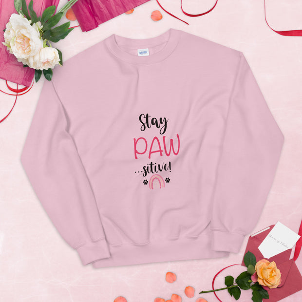'Stay Pawsitive' Unisex Sweatshirt